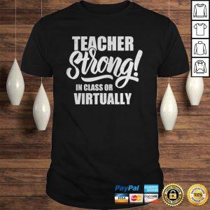 Teacher Strong InClass or Virtually Back To School Shirt Shirt