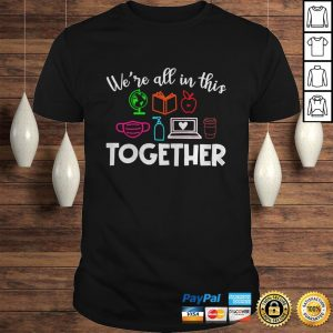 Teacher Were all in this together shirt Shirt