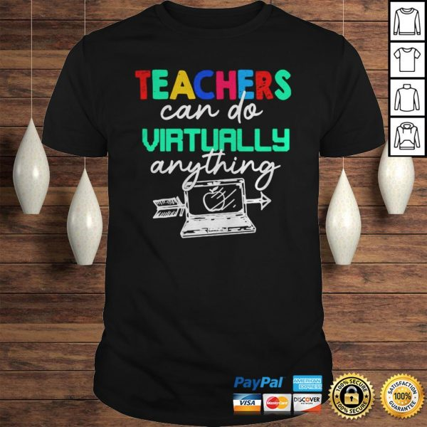Teachers Can Do Virtually Anything Shirt Shirt