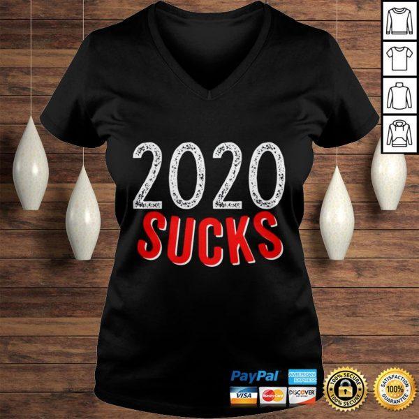 2020 Sucks Shirt Terrible Year So Far Funny I Hate 2020 TShirt Ladies V-Neck