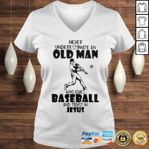 Never Underestimate An Old Man Who Loves Baseball And Trust In Jesus Shirt Ladies V-Neck