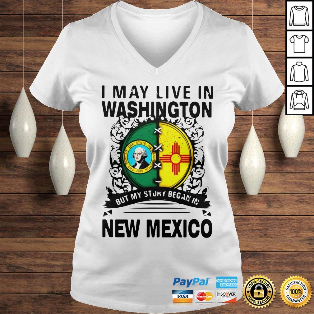 Official I May Live In Washington But My Story Began In New Mexico Hoodie Ladies V-Neck