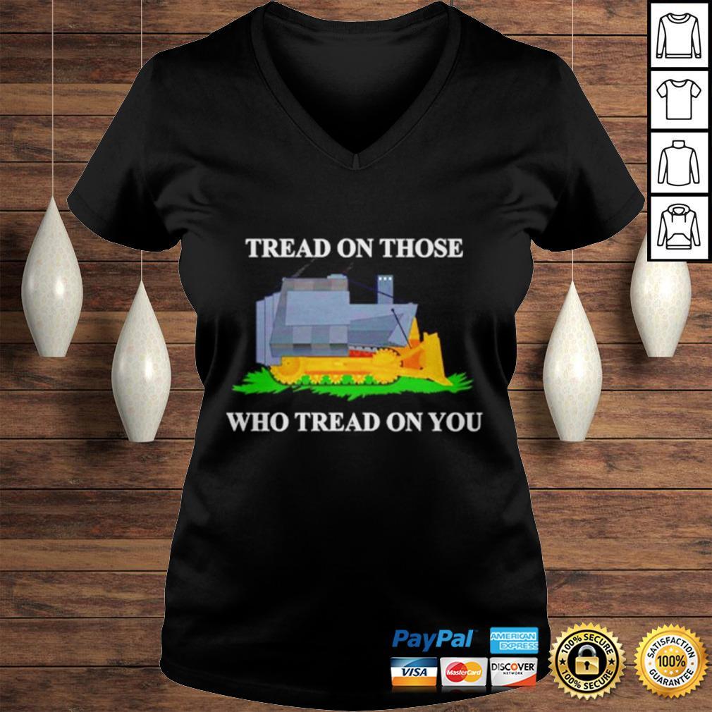Tread on those who tread on you shirt Ladies V-Neck