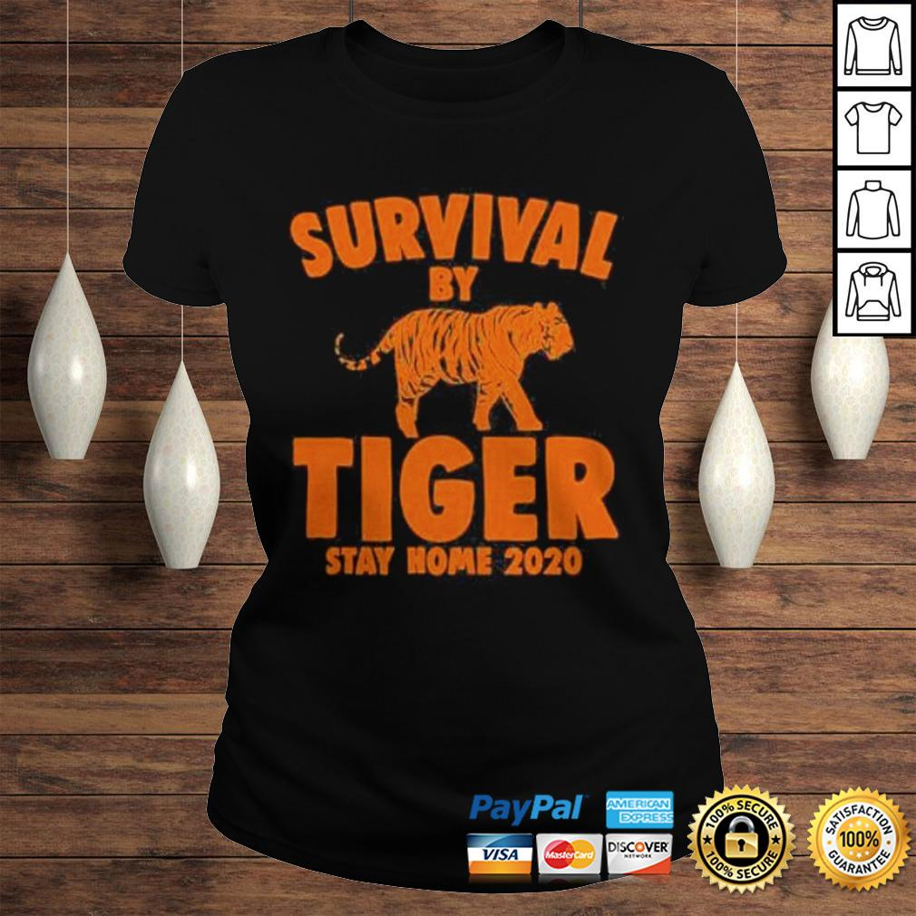 Joe Exotic Survival By Tiger Quarantine Stay Home 2020 Fun Gifts Shirt Classic Ladies Tee