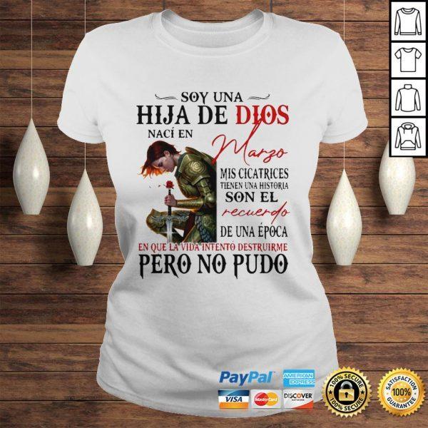 Soy Una Hija De Dios Naci En Margo En Que La Vida Intento Destruirme Pero No Pudo Shirt Classic Ladies Tee