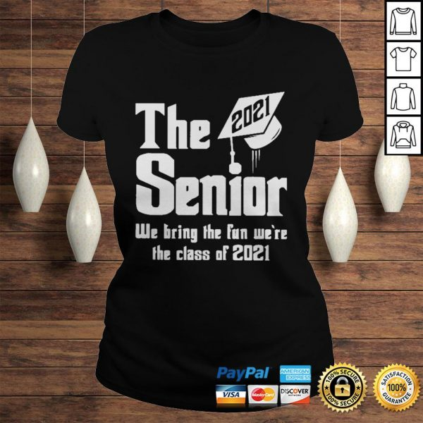The 2021 Senior We bring the fun were the class of 2021 shirt Classic Ladies Tee