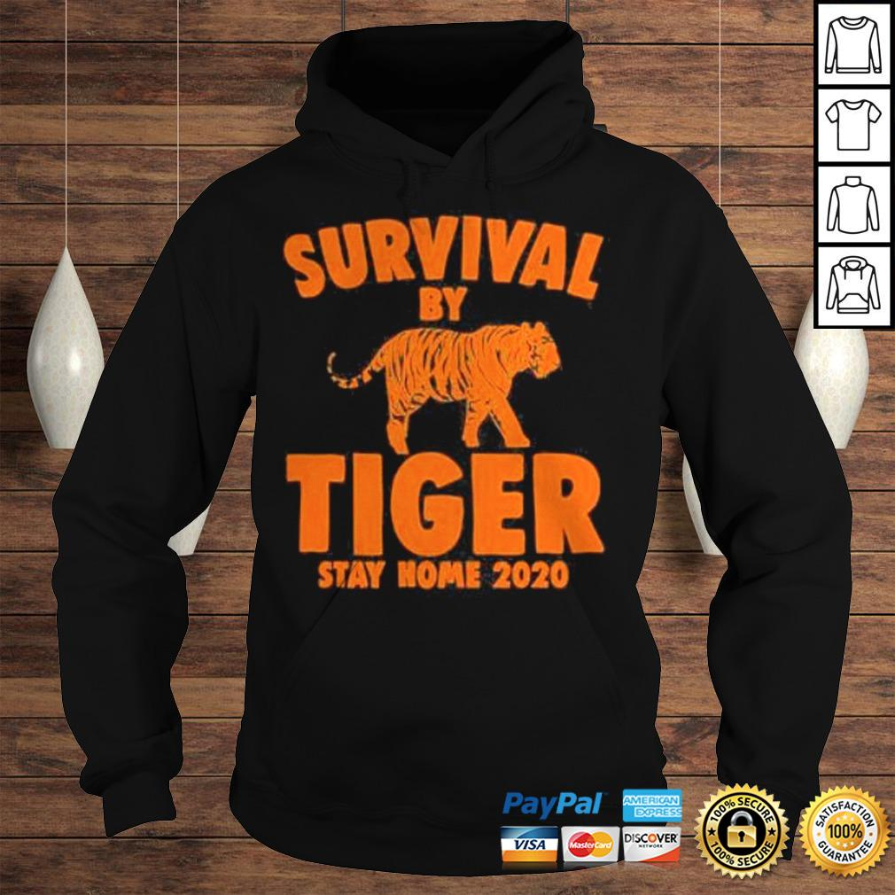 Joe Exotic Survival By Tiger Quarantine Stay Home 2020 Fun Gifts Shirt Hoodie