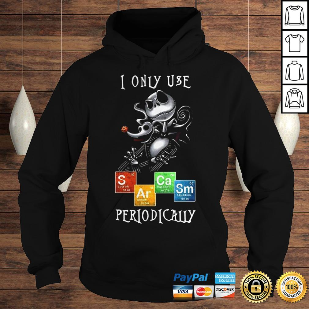 Skellington I Only Use Periodically Shirt Hoodie