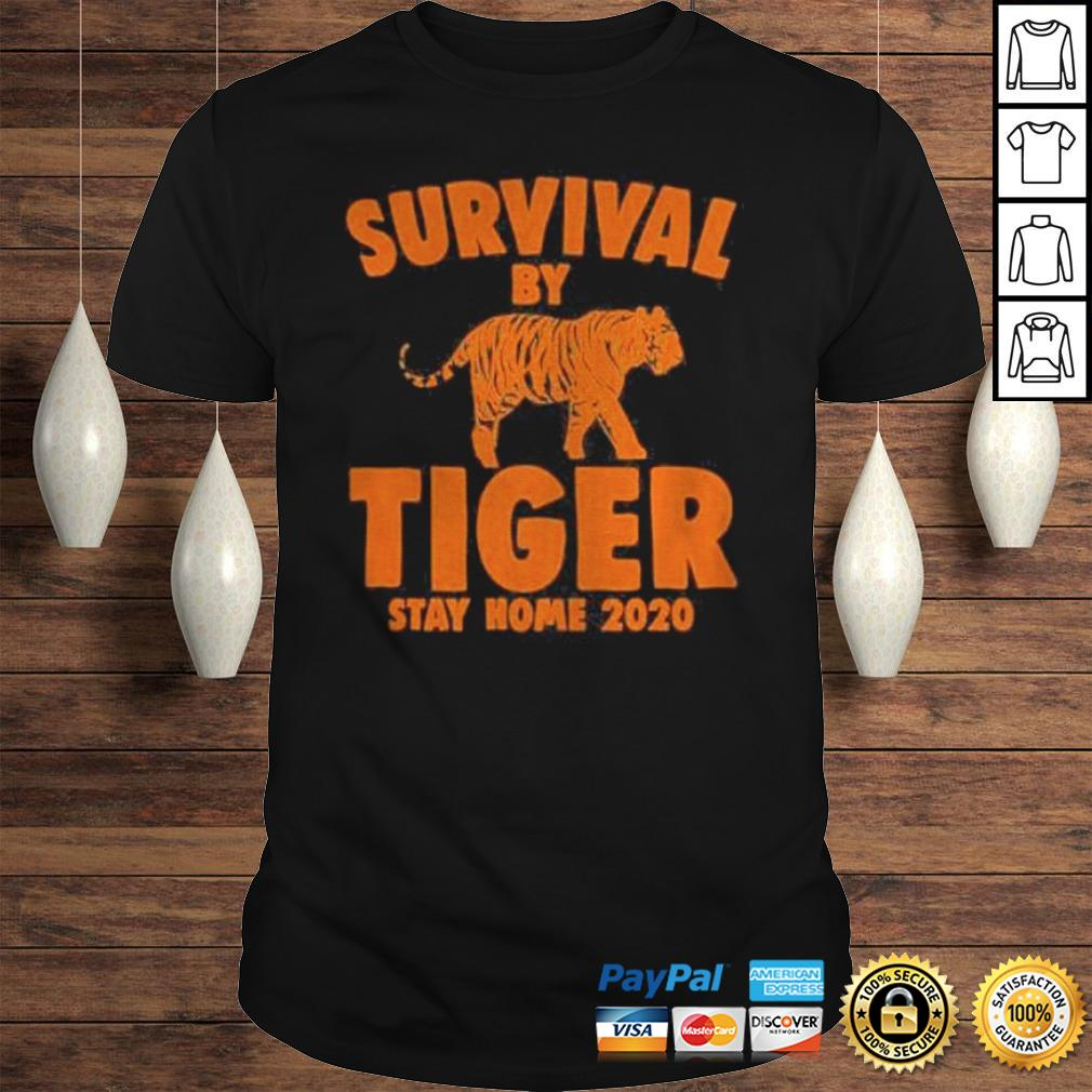 Joe Exotic Survival By Tiger Quarantine Stay Home 2020 Fun Gifts Shirt