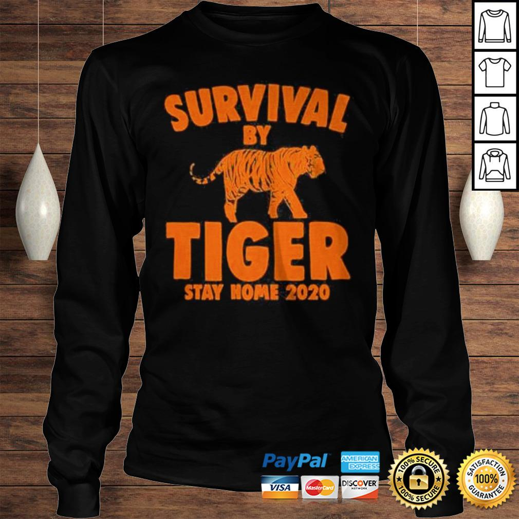 Joe Exotic Survival By Tiger Quarantine Stay Home 2020 Fun Gifts Shirt Longsleeve Tee Unisex