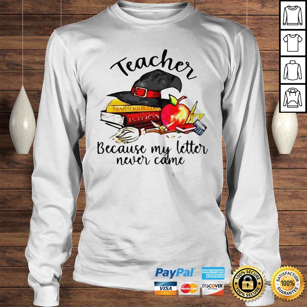 Official Teacher Because My Letter Never Came Halloween Hoodie Longsleeve Tee Unisex