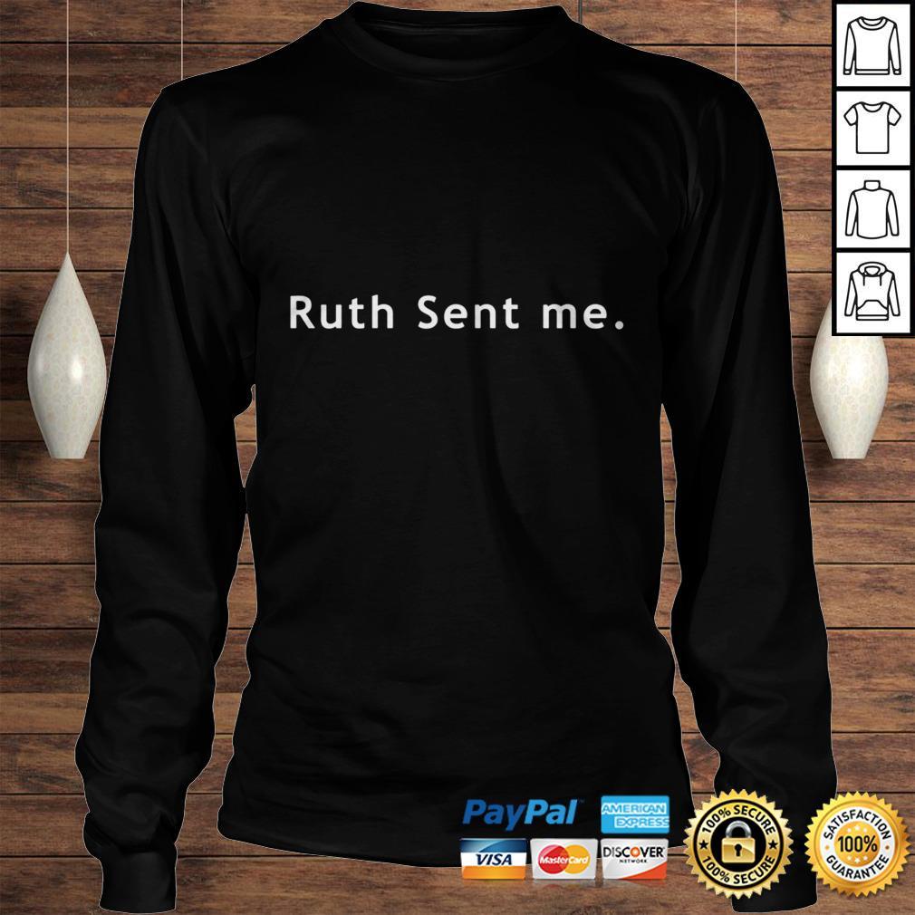 Ruth Sent Me Shirt Longsleeve Tee Unisex