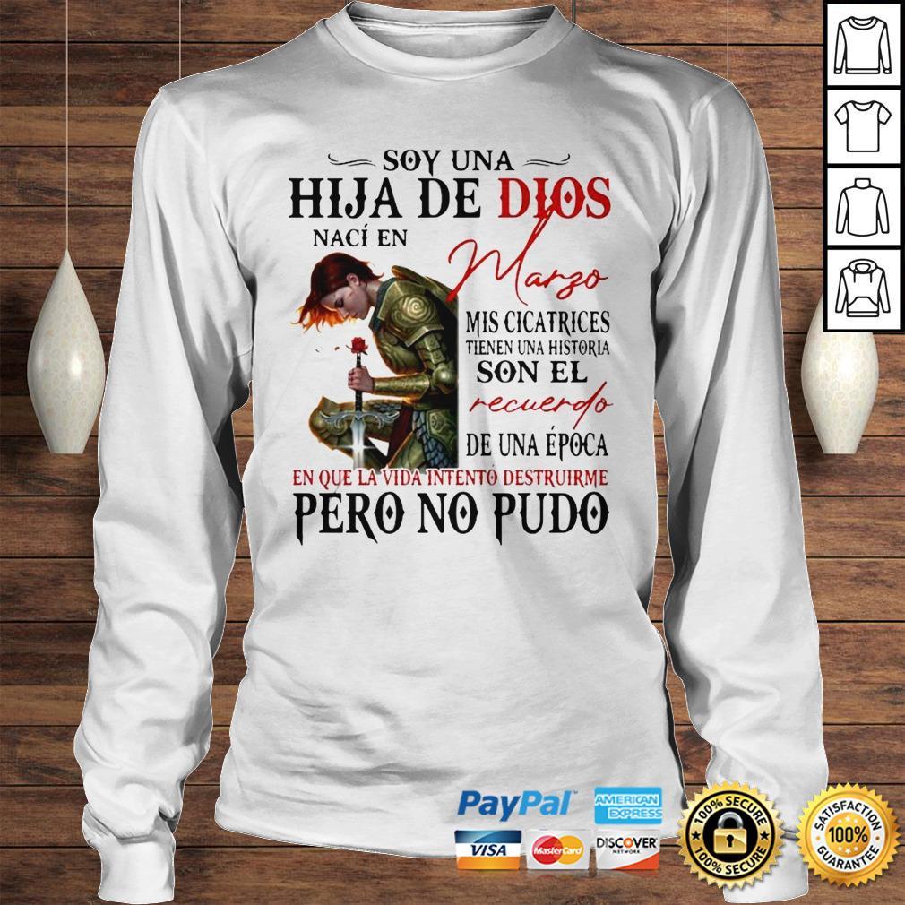 Soy Una Hija De Dios Naci En Margo En Que La Vida Intento Destruirme Pero No Pudo Shirt Longsleeve Tee Unisex