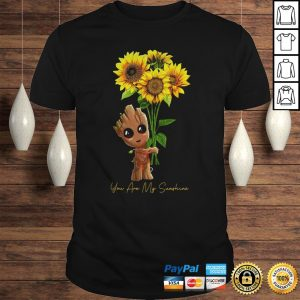 Baby Groot Hug Sunflower You Are My Sunshine Shirt Shirt