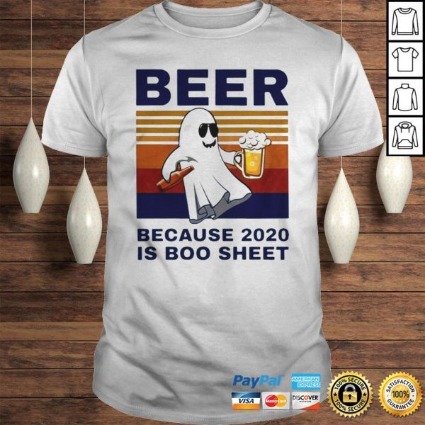 Beer because 2020 is boo sheet vintage tshirt Shirt