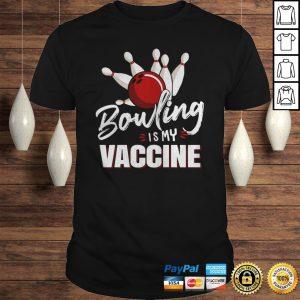 Bowling is my vaccine shirt Shirt