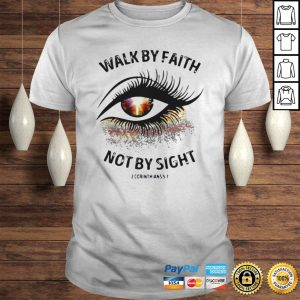 Cross Eye Walk By Faith Not By Sight 2 Corinthians Shirt Shirt