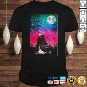 Jack Skellington and Sally We are simply meant to be 2020 shirt