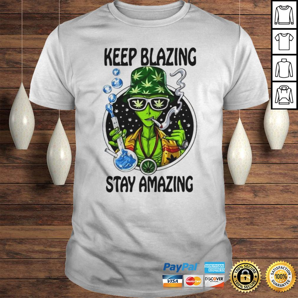 Keep blazing stay amazing shirt