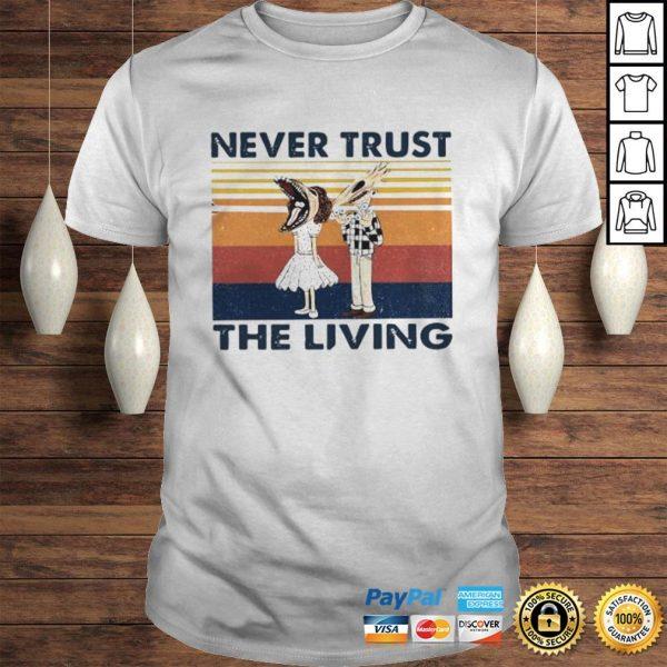 Never Trust The Living Vintage Shirt