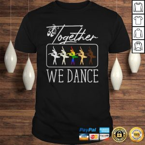 Official Ballet Together We Dance Lgbt Hoodie Shirt