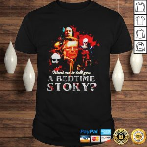 Pennywise want me to tell you a bedtime story Stephen King shirt Shirt