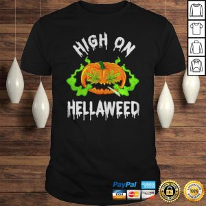 Pumpkin Weed high on Hellaweed shirt Shirt
