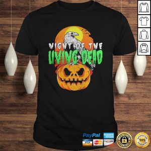Raven Pumpkin Night of the Living Dead Halloween shirt Shirt