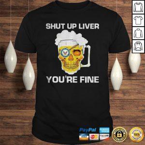 Skull Beer United States Navy shut up liver youre fine shirt Shirt