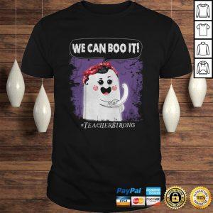 Teacher Strong Halloween We Can Boo It Unisex Shirt Shirt