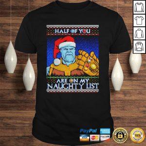 Thanos half of you are on my naughty list shirt Shirt