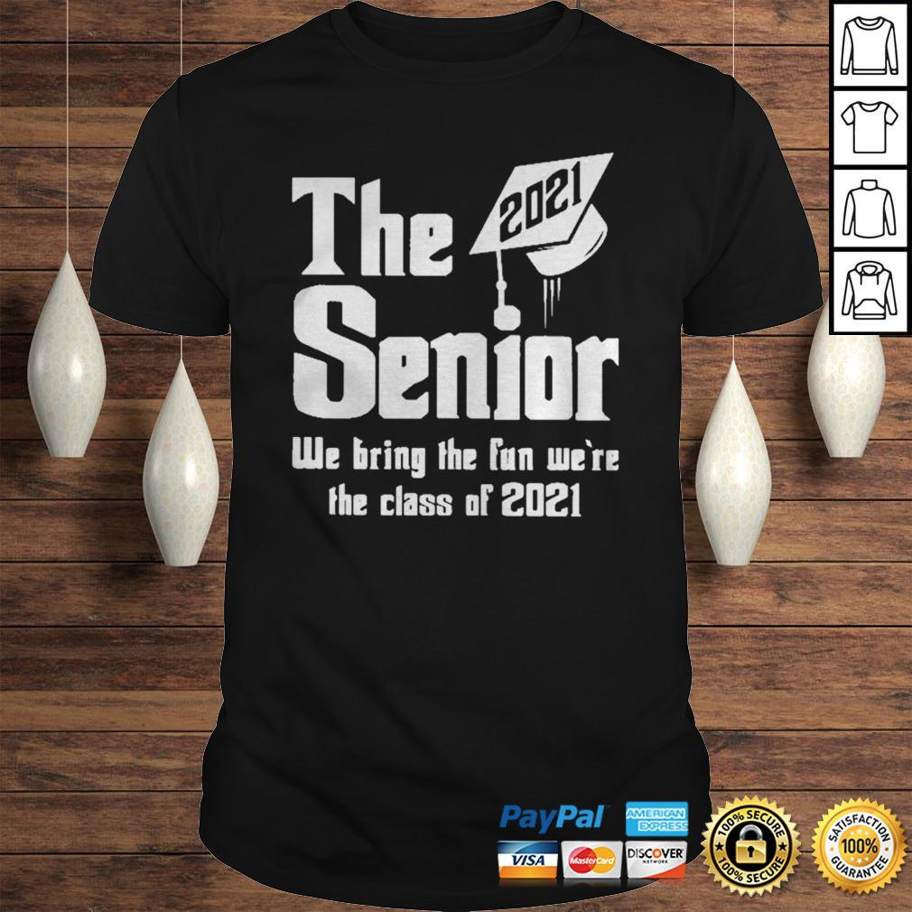 The 2021 Senior We bring the fun were the class of 2021 shirt