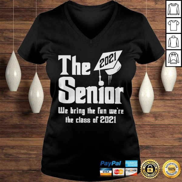 The 2021 Senior We bring the fun were the class of 2021 shirt Ladies V-Neck