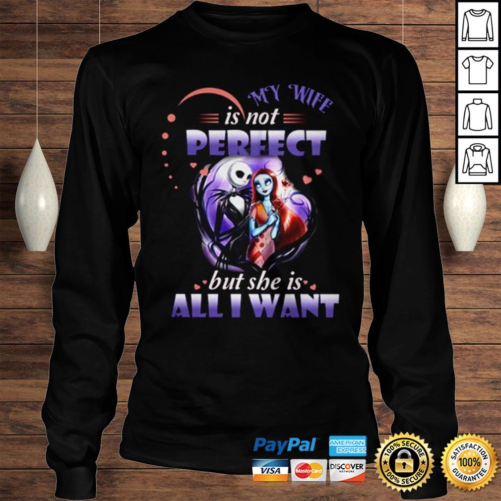 Jack Skellington and Sally My wife is not perfect but she is all I want shirt Longsleeve Tee Unisex
