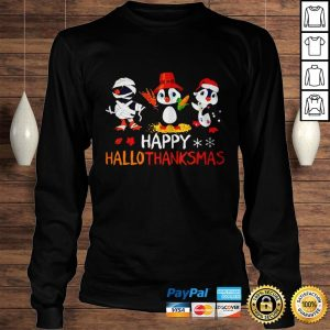 Penguin Happy Hallothanksmas Halloween Thanksgiving and Christmas shirt Longsleeve Tee Unisex