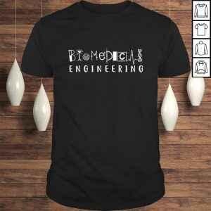 Biomedical Engineering Sciences Biomed Engineer BME TShirt Gift