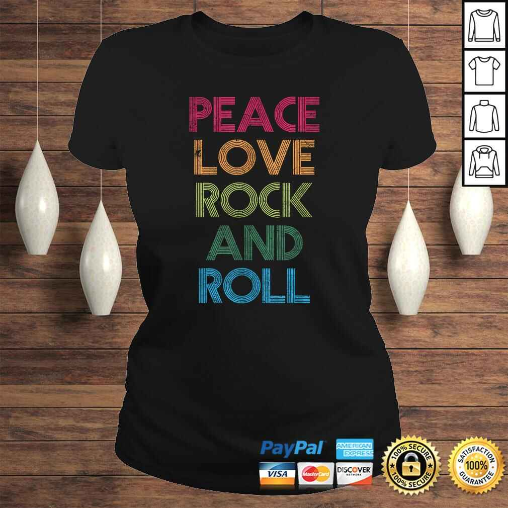 Funny Peace Love Rock And Roll, I Love Rock & Roll, Rock and Roll Shirt Classic Ladies Tee