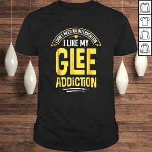 Funny Glee Shirt – I Like My Addiction