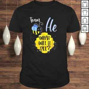 Gender Reveal Team HE Shirt Boy What Will It Bee or She Tee