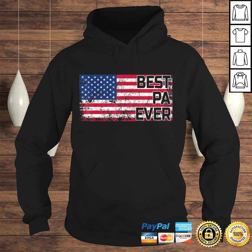 Best Pa Ever American Flag Shirt Father's Day Gift Hoodie