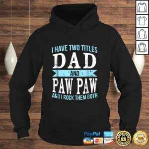 I Have Two Titles Dad & Paw Paw Father Grandpa T-shirt