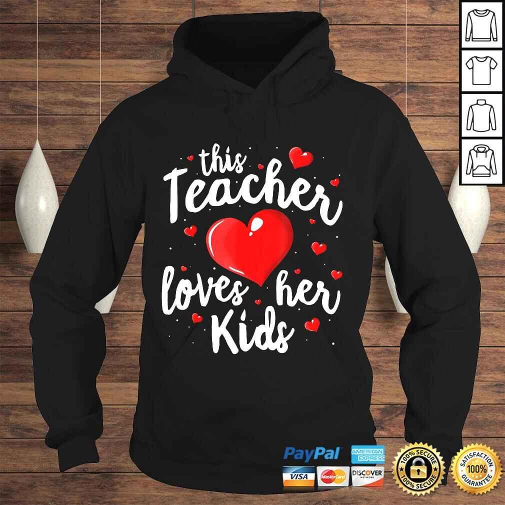 Official Teacher Valentines Day Shirt This Teacher Loves Her Kids T-shirt Hoodie