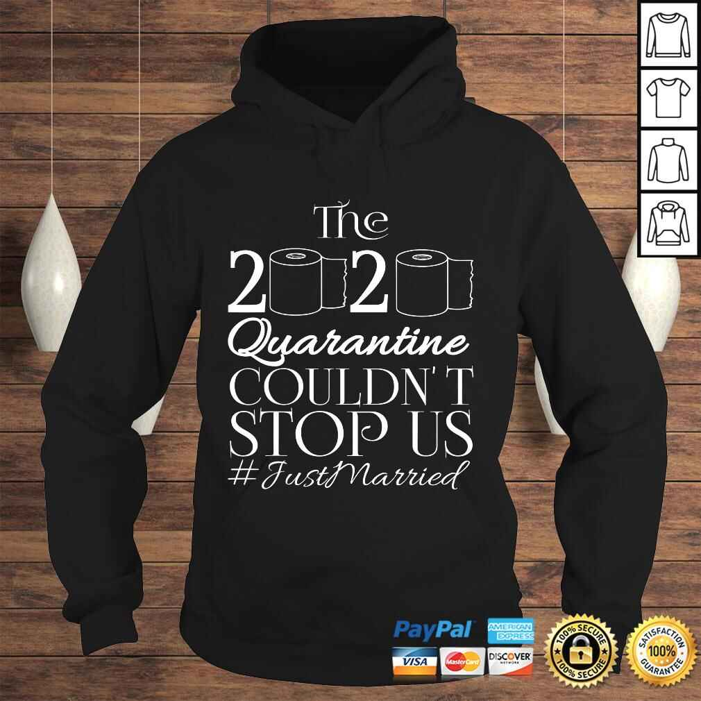 Official The 2020 Quarantine Couldn't Stop Us Just Married Tee T-Shirt Hoodie
