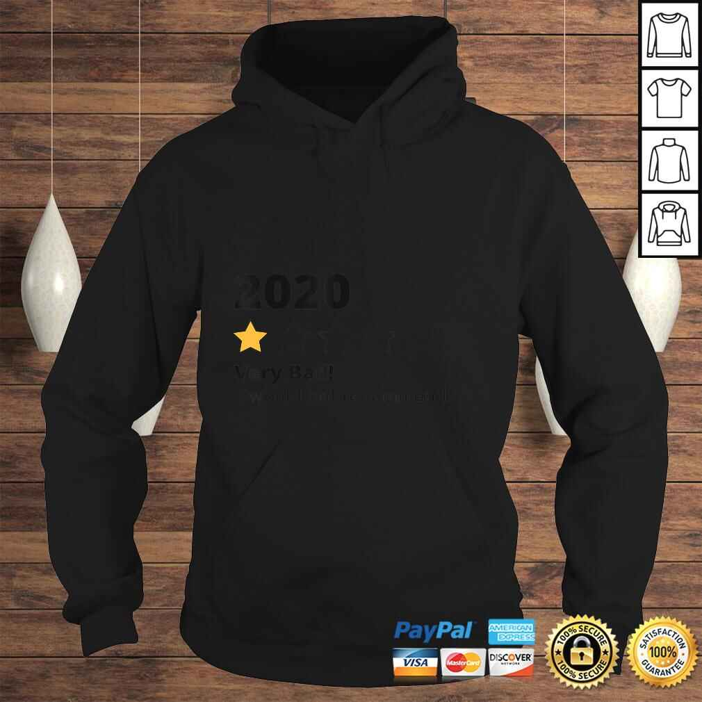 One Star Rating 2020 Would Not Recommend Funny Tee Shirt Hoodie