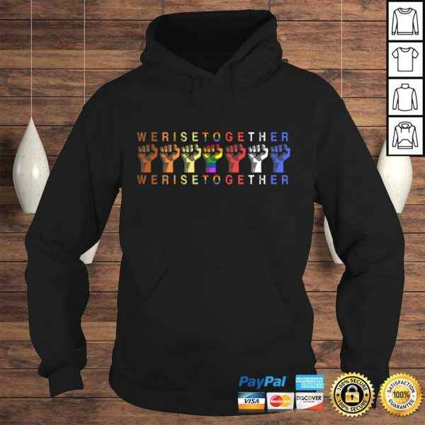 We Rise Together Equality Social Justice T-shirt