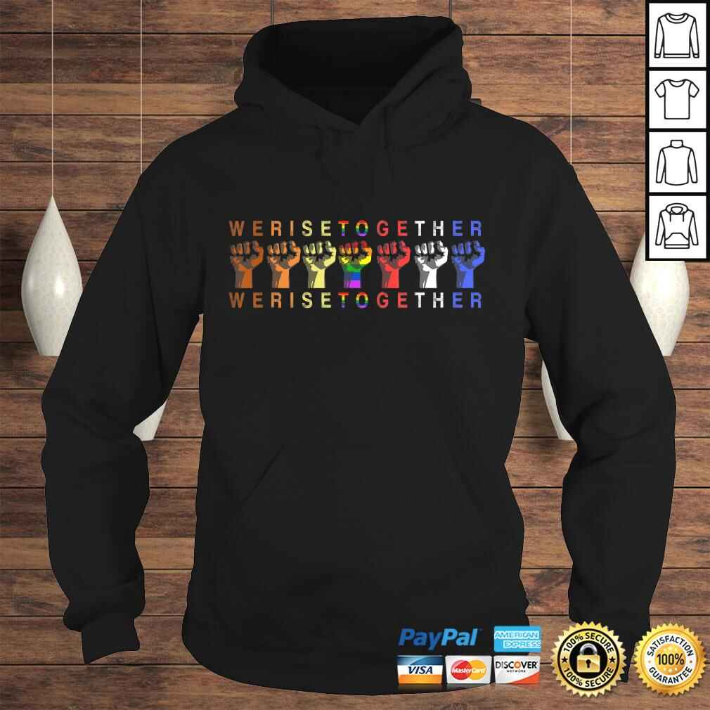 We Rise Together Equality Social Justice T-shirt Hoodie