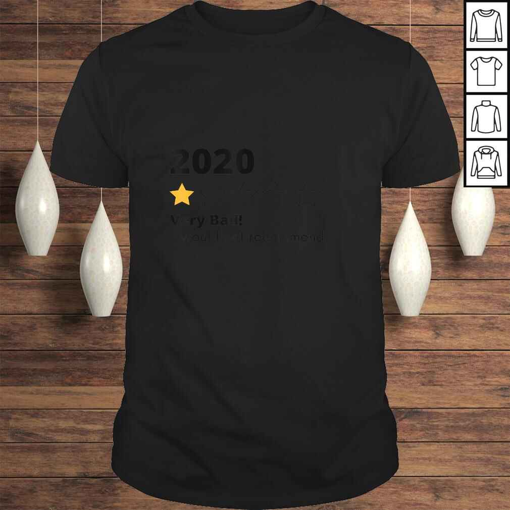 One Star Rating 2020 Would Not Recommend Funny Tee Shirt Tee Unisex