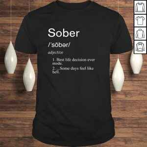 Sober Definition Shirt – Funny Addiction In Recovery Tees
