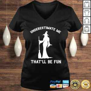 Underestimate Me That'll Be Fun Witch V-Neck T-Shirt