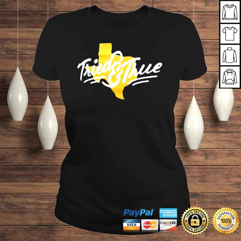 Tried and true Texas map T Shirt Classic Ladies Tee